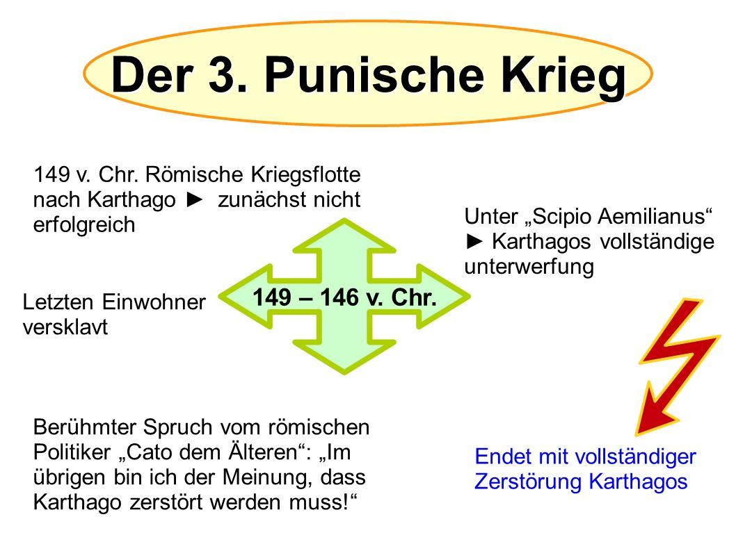 Der 3. Punische Krieg 149 – 146 v. Chr.
