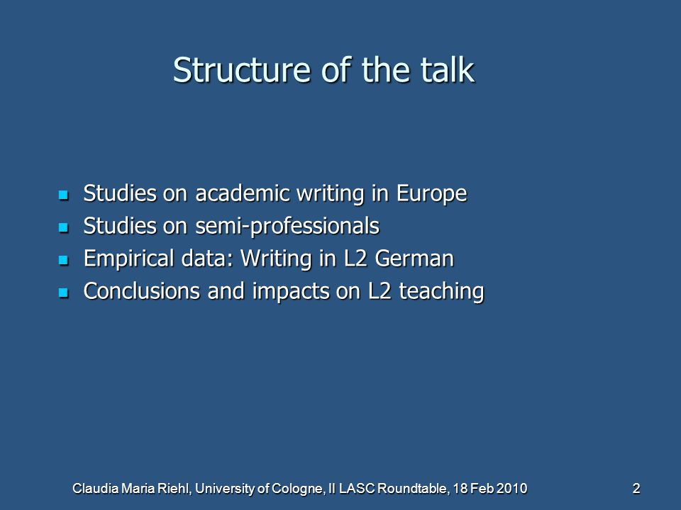 Structure of the talk Studies on academic writing in Europe