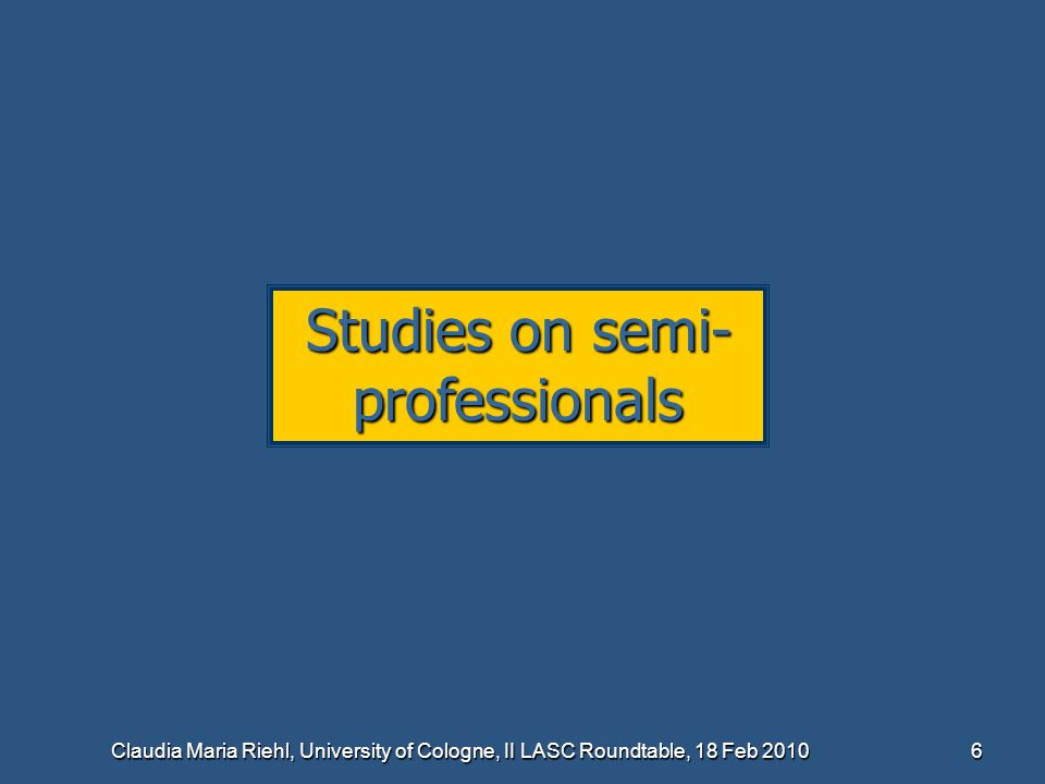 Studies on semi-professionals