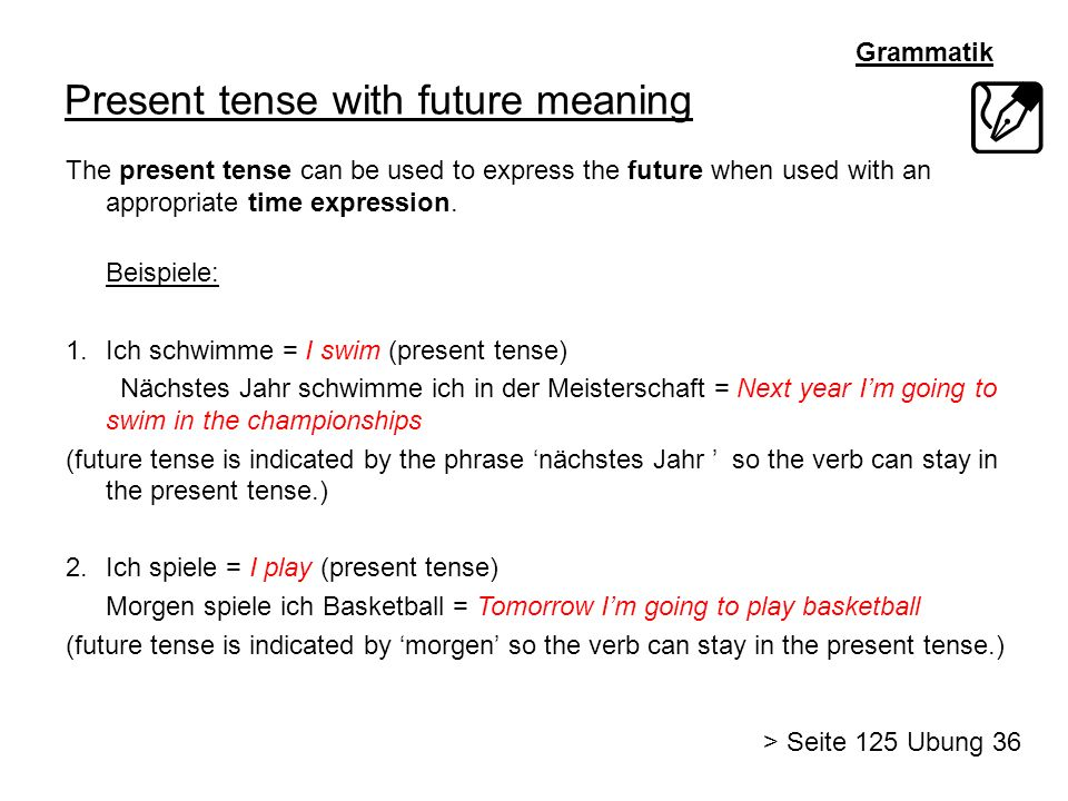 Present tense with future meaning