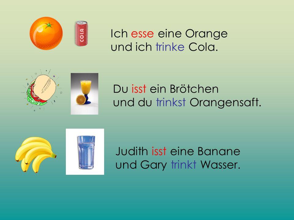 Ich esse eine Orange und ich trinke Cola.