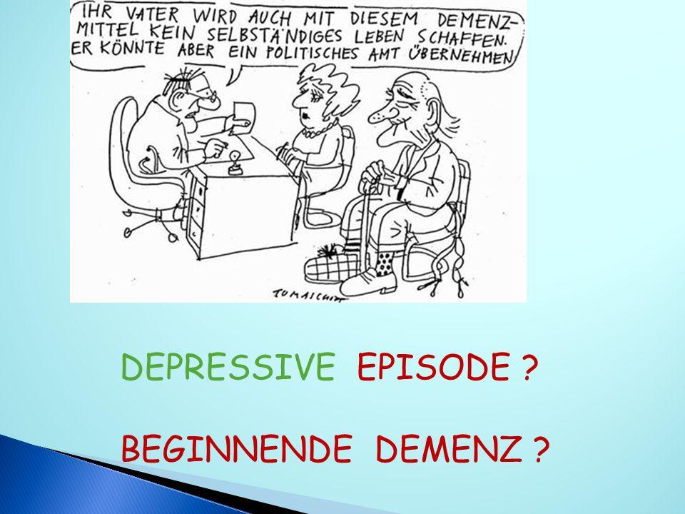 DEPRESSIVE EPISODE BEGINNENDE DEMENZ
