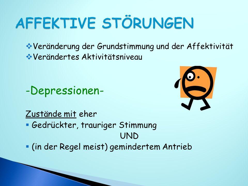 AFFEKTIVE STÖRUNGEN -Depressionen- Zustände mit eher