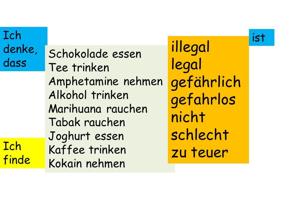 illegal legal gefährlich gefahrlos nicht schlecht zu teuer