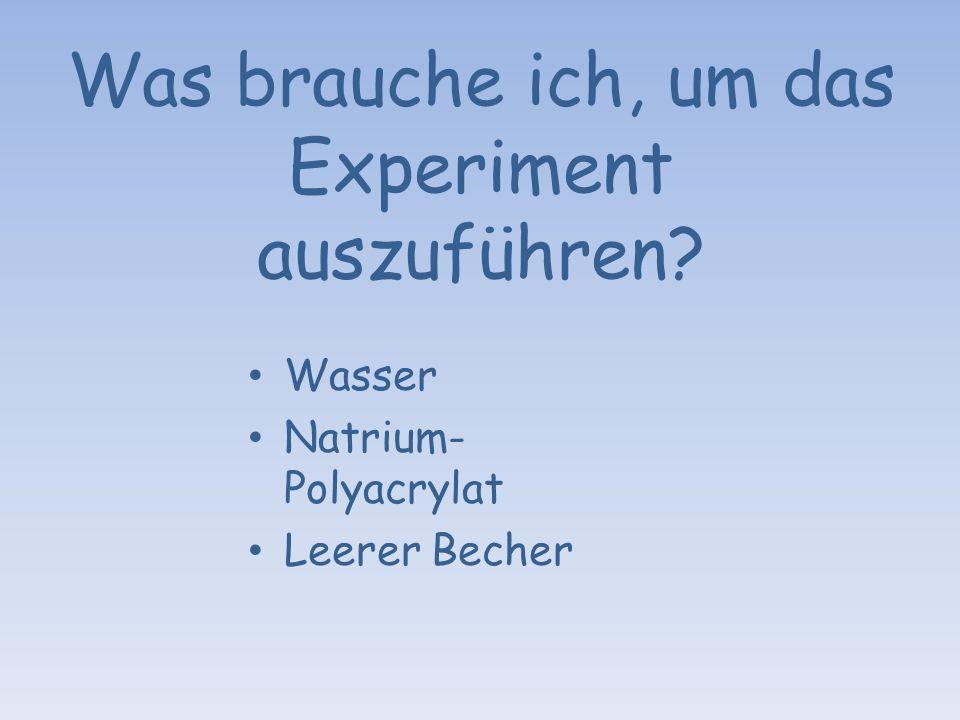 Was brauche ich, um das Experiment auszuführen