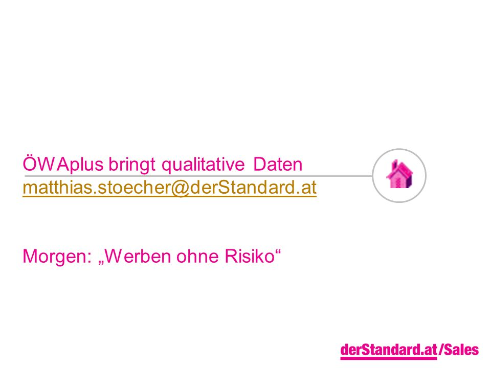 ÖWAplus bringt qualitative Daten matthias. stoecher@derStandard
