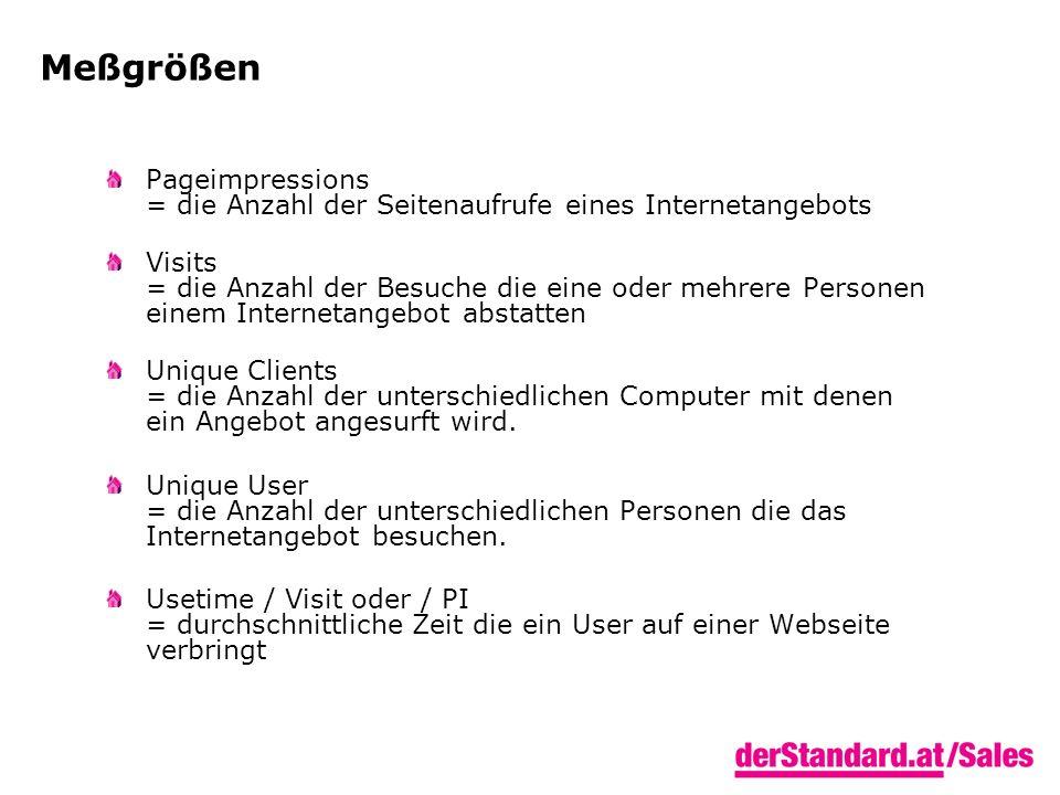 Meßgrößen Pageimpressions = die Anzahl der Seitenaufrufe eines Internetangebots.