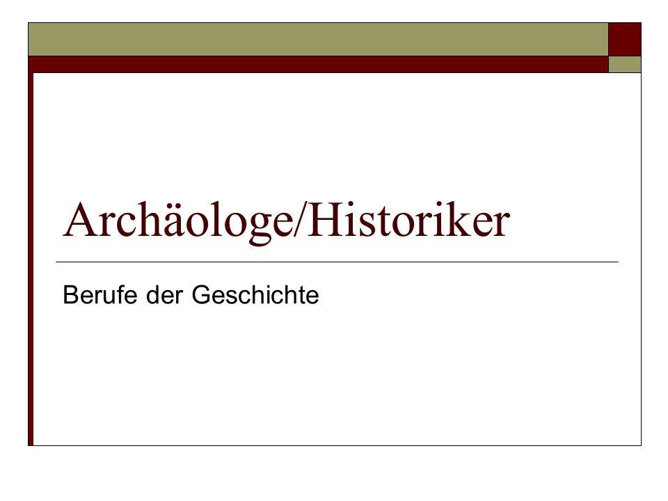Archäologe/Historiker