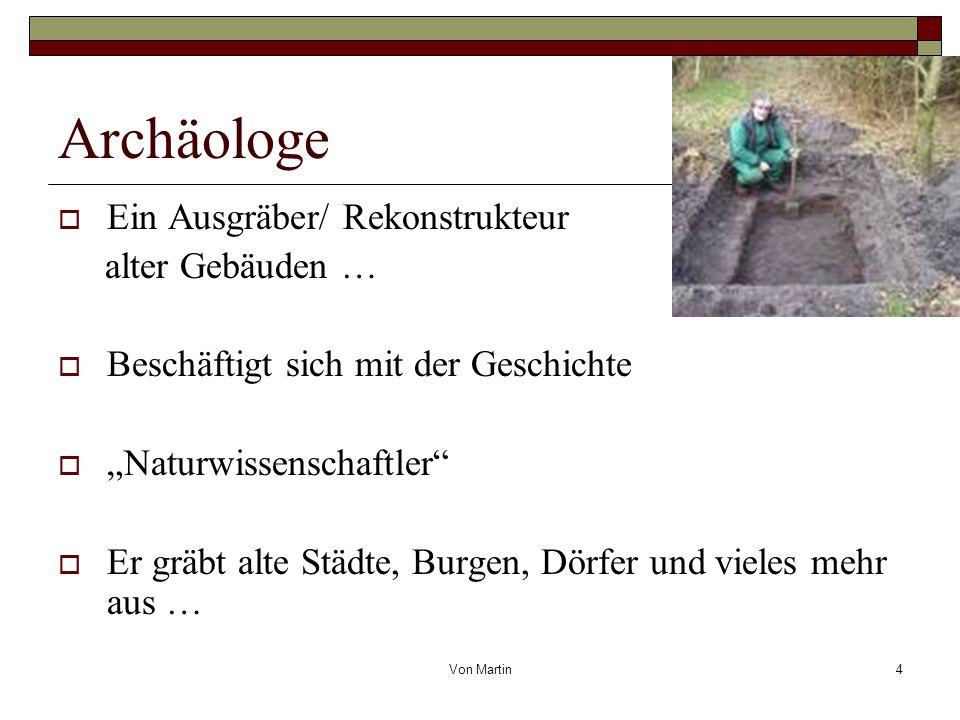 Archäologe Ein Ausgräber/ Rekonstrukteur alter Gebäuden …