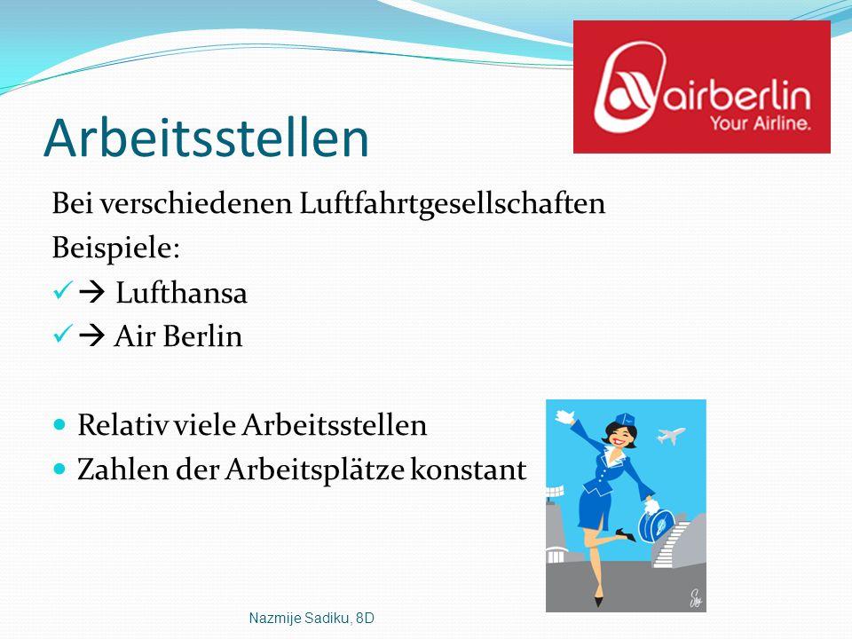 Arbeitsstellen Bei verschiedenen Luftfahrtgesellschaften Beispiele: