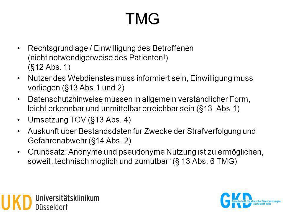 TMG Rechtsgrundlage / Einwilligung des Betroffenen (nicht notwendigerweise des Patienten!) (§12 Abs. 1)