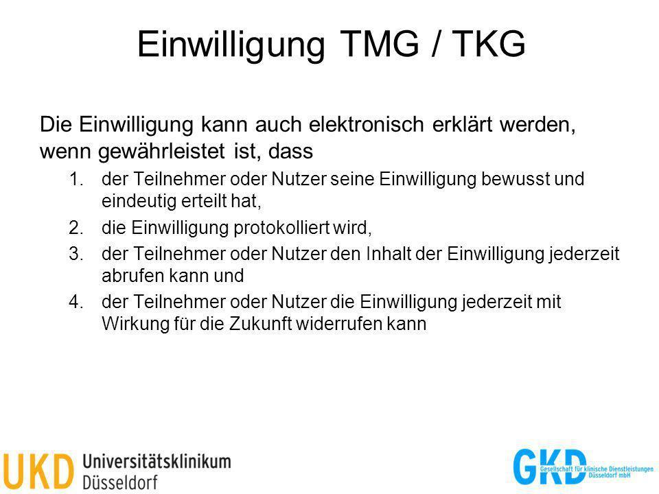 Einwilligung TMG / TKG Die Einwilligung kann auch elektronisch erklärt werden, wenn gewährleistet ist, dass.