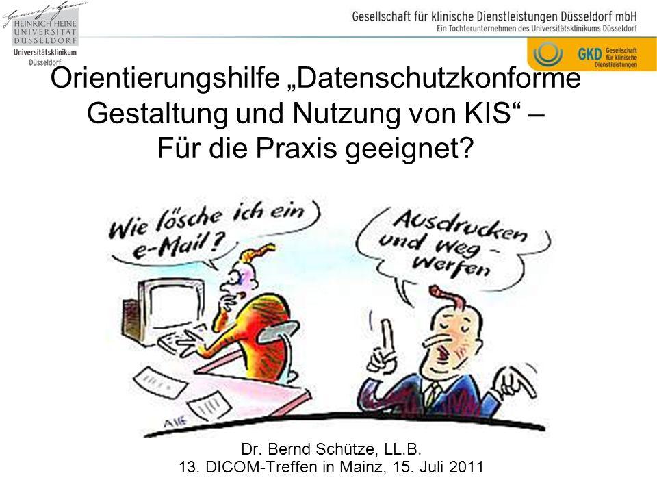 Dr. Bernd Schütze, LL.B. 13. DICOM-Treffen in Mainz, 15. Juli 2011