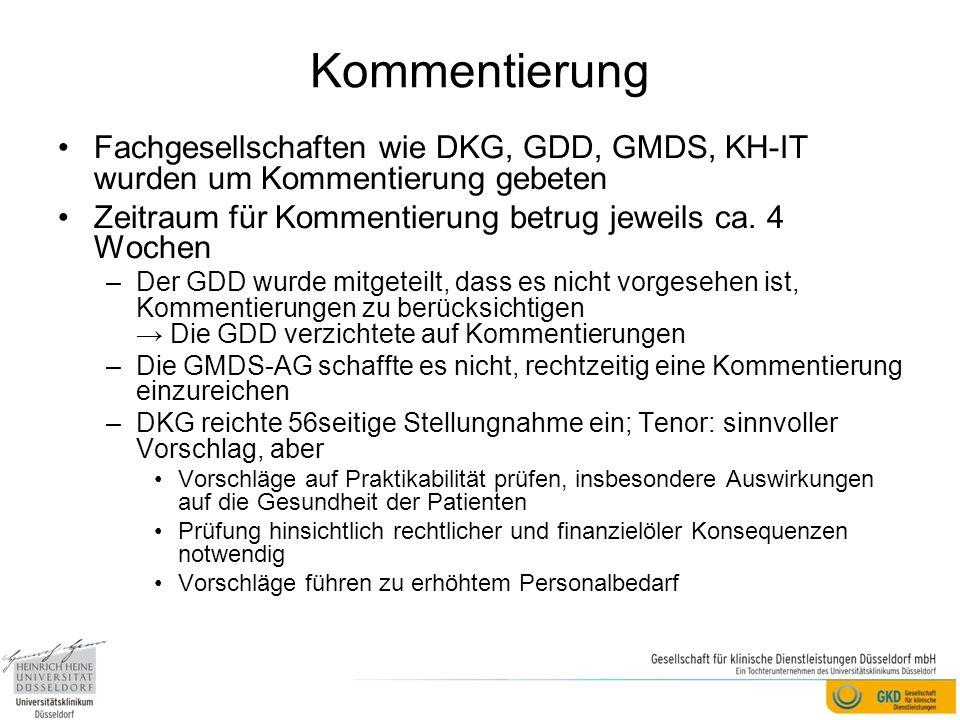 Kommentierung Fachgesellschaften wie DKG, GDD, GMDS, KH-IT wurden um Kommentierung gebeten. Zeitraum für Kommentierung betrug jeweils ca. 4 Wochen.