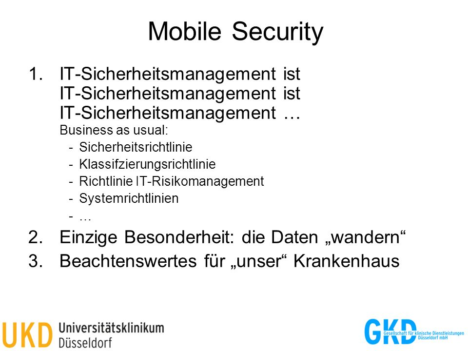 Mobile Security IT-Sicherheitsmanagement ist IT-Sicherheitsmanagement ist IT-Sicherheitsmanagement … Business as usual: