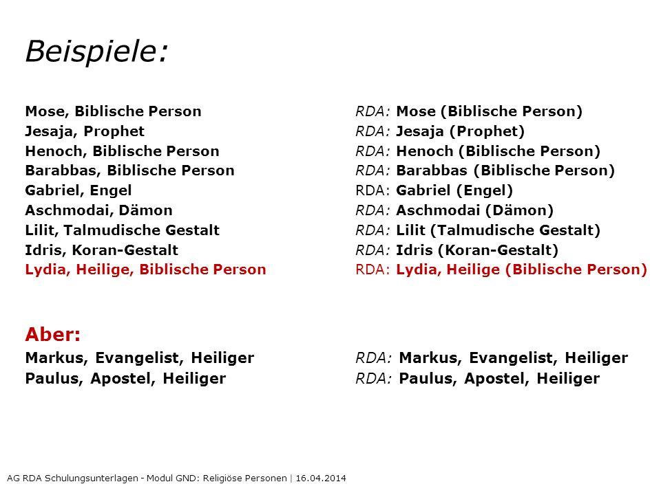 Beispiele: Mose, Biblische Person RDA: Mose (Biblische Person) Jesaja, Prophet RDA: Jesaja (Prophet)