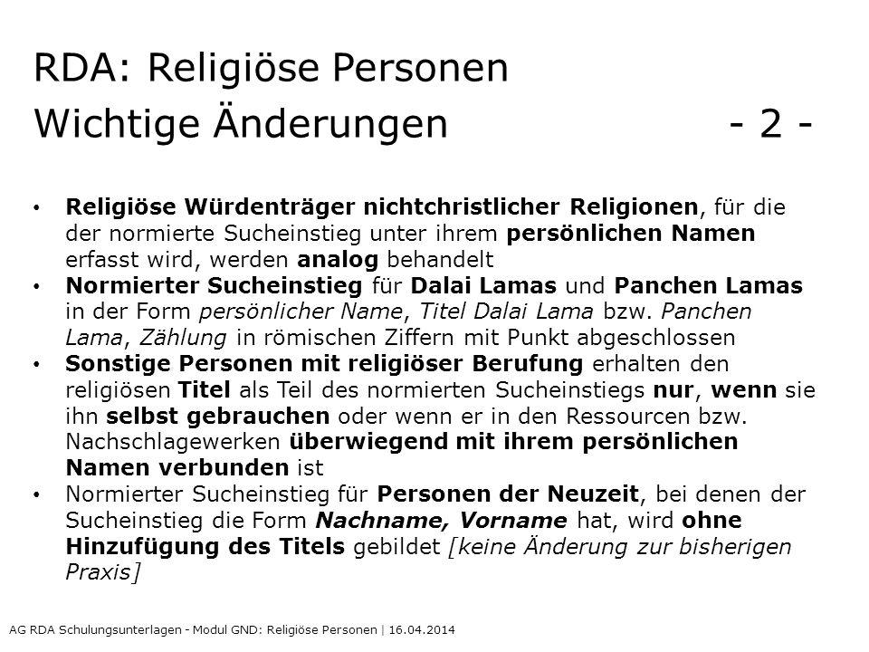 RDA: Religiöse Personen Wichtige Änderungen - 2 -