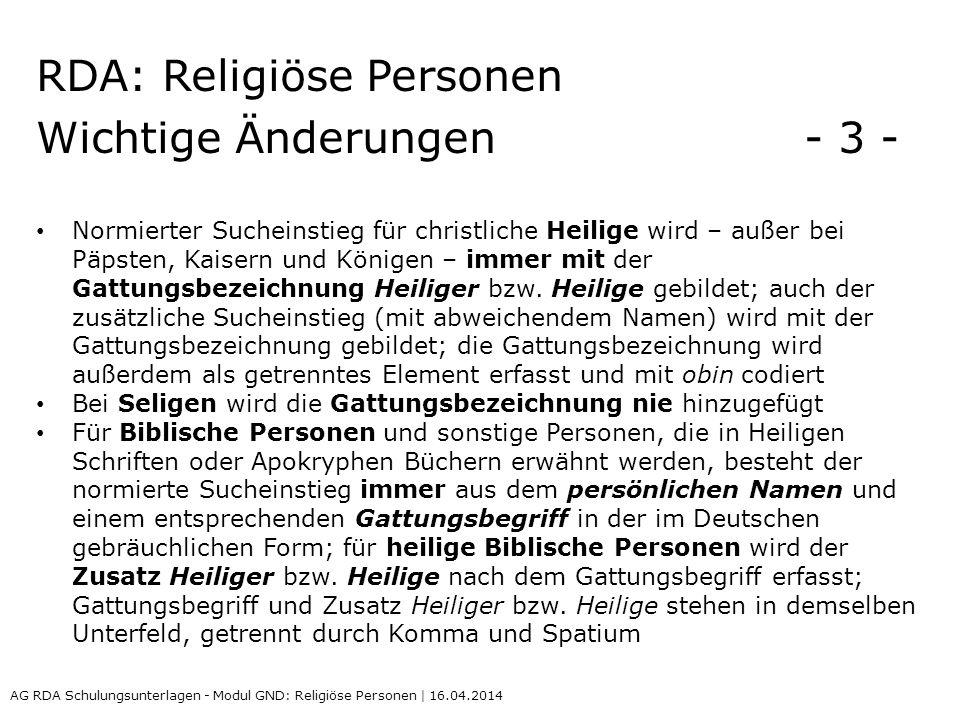RDA: Religiöse Personen Wichtige Änderungen - 3 -