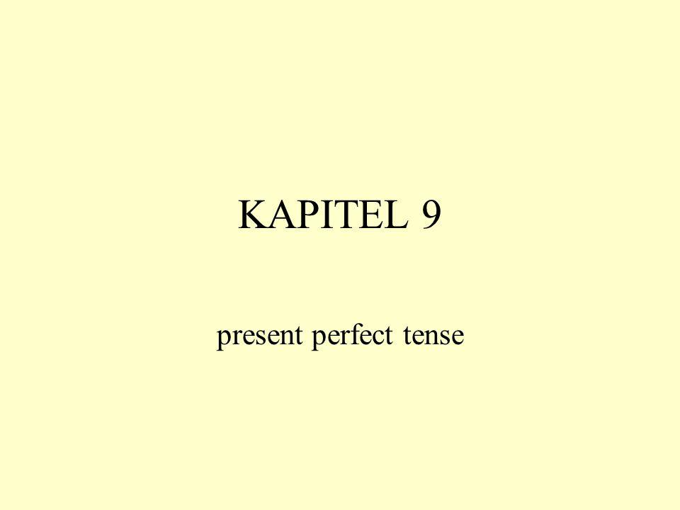 KAPITEL 9 present perfect tense