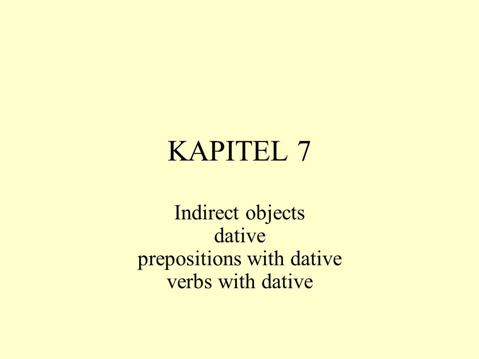 Indirect objects dative prepositions with dative verbs with dative