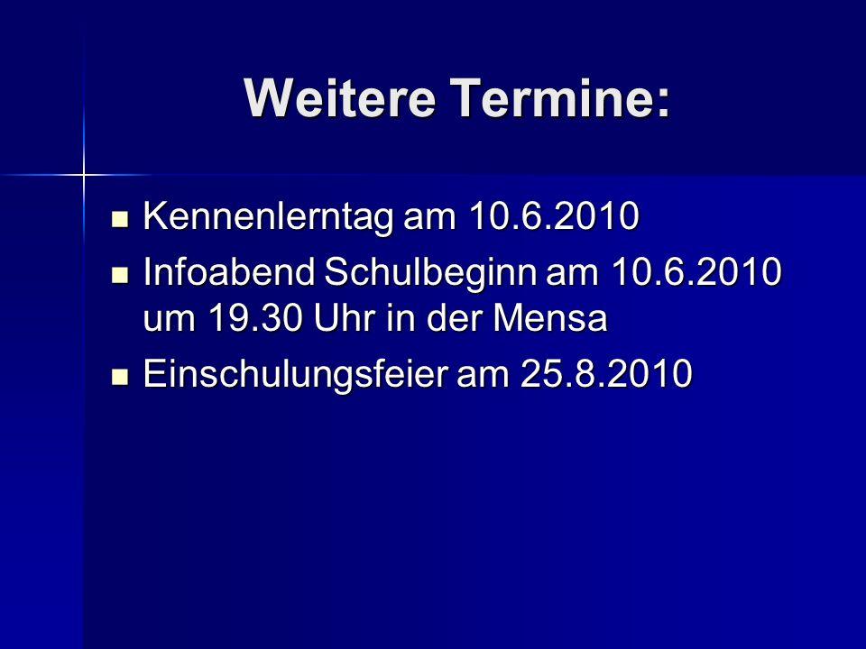Weitere Termine: Kennenlerntag am 10.6.2010