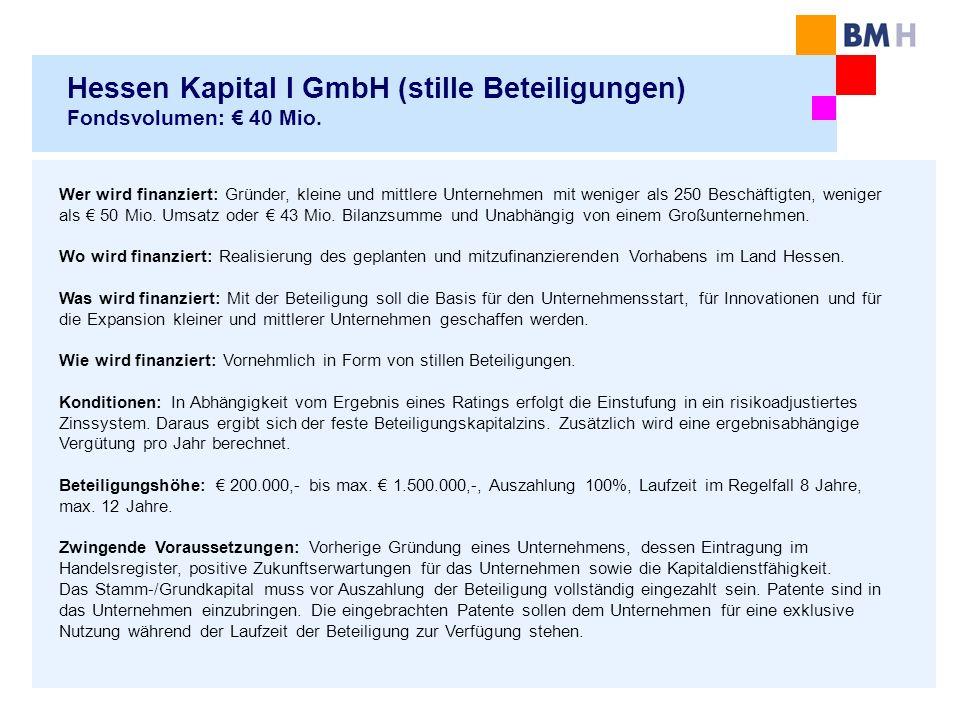 Hessen Kapital I GmbH (stille Beteiligungen) Fondsvolumen: € 40 Mio.