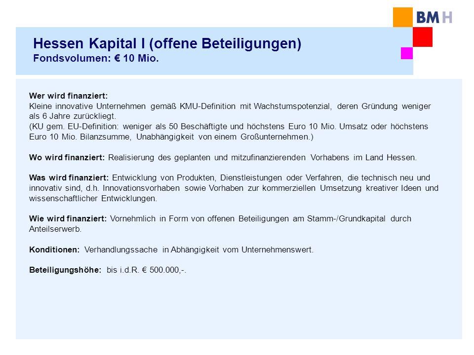 Hessen Kapital I (offene Beteiligungen) Fondsvolumen: € 10 Mio.