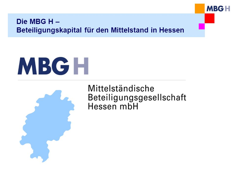Die MBG H – Beteiligungskapital für den Mittelstand in Hessen