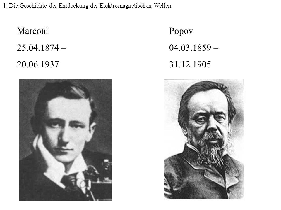 Marconi Popov Marconi 25.04.1874 – 20.06.1937 Popov 04.03.1859 –