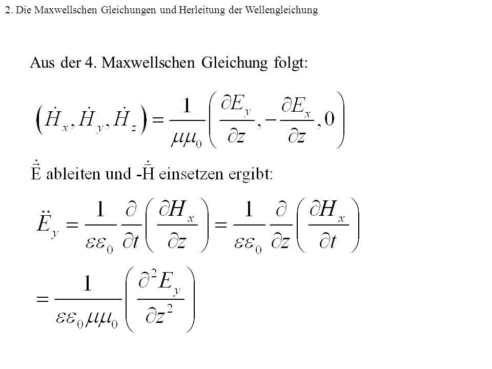 Wellengleichung2 Aus der 4. Maxwellschen Gleichung folgt: