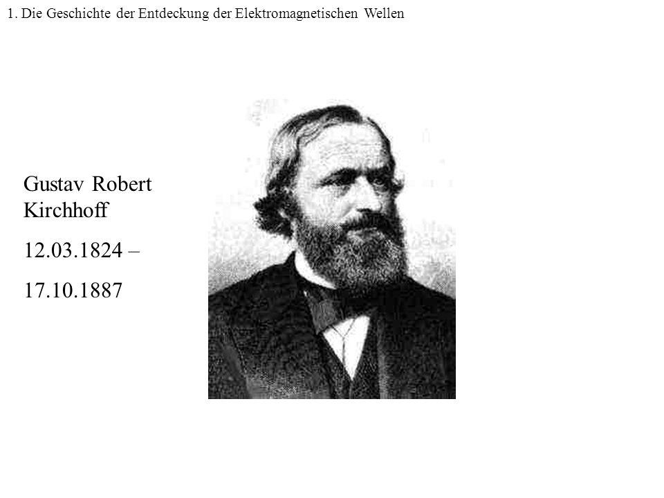 Kirchhoff Gustav Robert Kirchhoff 12.03.1824 – 17.10.1887