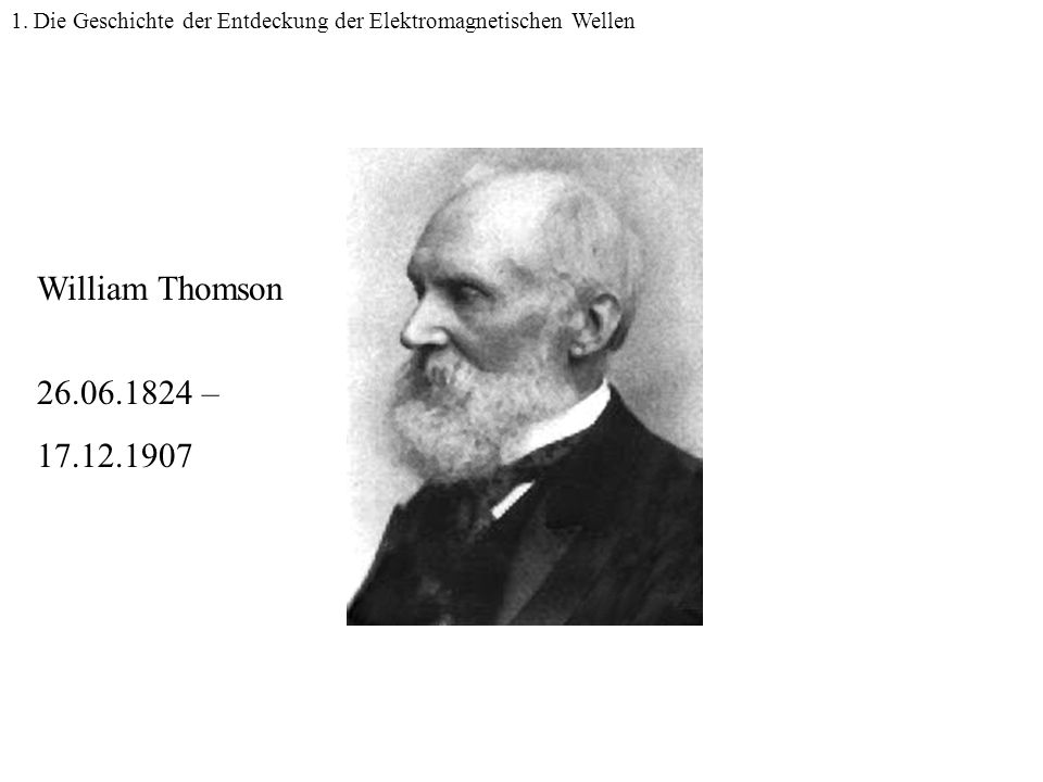 Thomson William Thomson 26.06.1824 – 17.12.1907