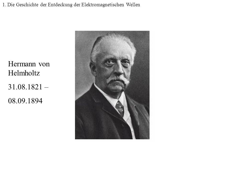 Helmholtz Hermann von Helmholtz 31.08.1821 – 08.09.1894