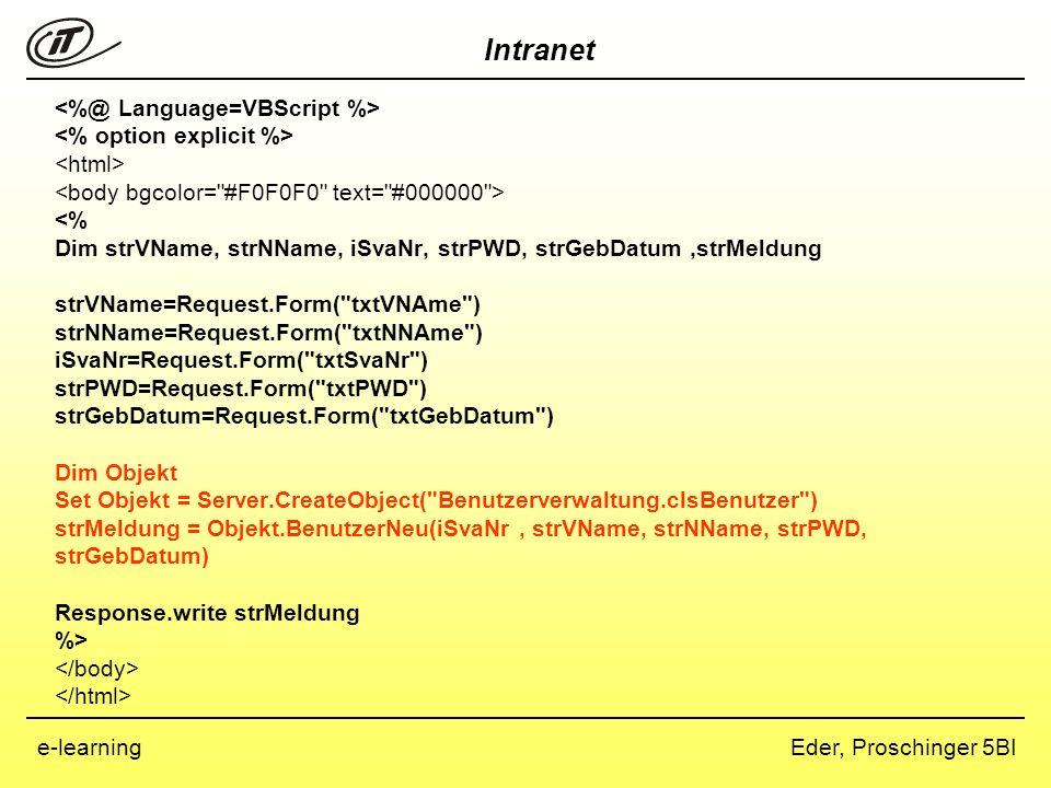 <%@ Language=VBScript %> <% option explicit %> <html> <body bgcolor= #F0F0F0 text= #000000 > <% Dim strVName, strNName, iSvaNr, strPWD, strGebDatum ,strMeldung strVName=Request.Form( txtVNAme ) strNName=Request.Form( txtNNAme ) iSvaNr=Request.Form( txtSvaNr ) strPWD=Request.Form( txtPWD ) strGebDatum=Request.Form( txtGebDatum ) Dim Objekt Set Objekt = Server.CreateObject( Benutzerverwaltung.clsBenutzer ) strMeldung = Objekt.BenutzerNeu(iSvaNr , strVName, strNName, strPWD, strGebDatum) Response.write strMeldung %> </body> </html>