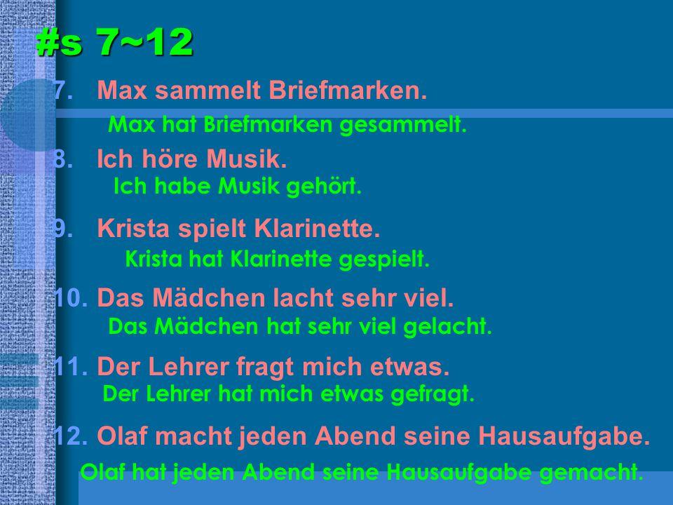 #s 7~12 Max sammelt Briefmarken. Ich höre Musik.