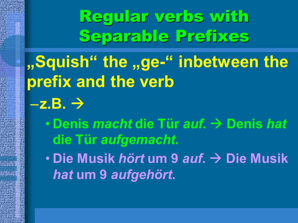 Regular verbs with Separable Prefixes