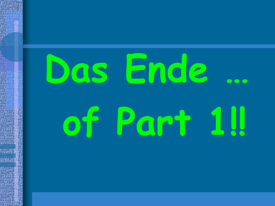 Das Ende … of Part 1!!