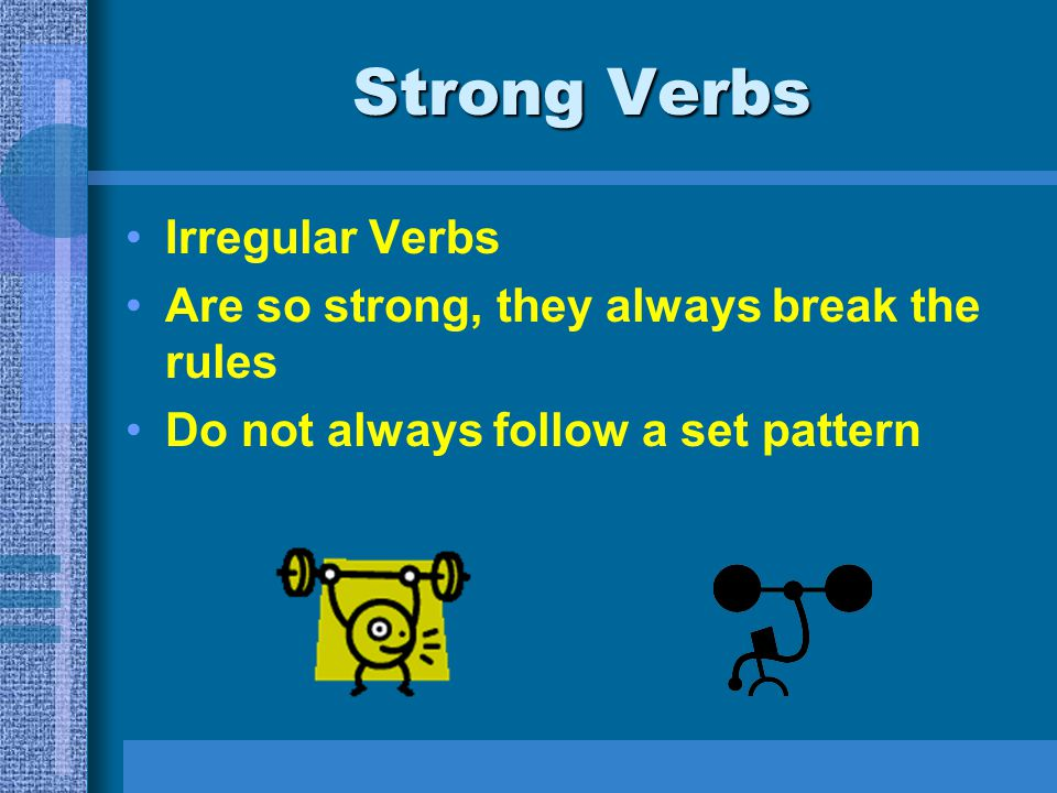 Strong Verbs Irregular Verbs