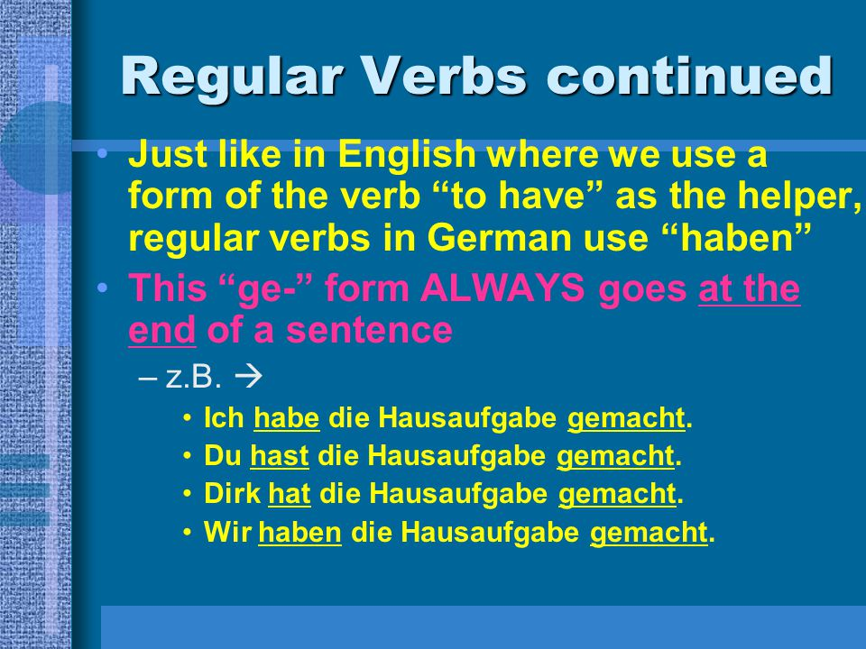 Regular Verbs continued