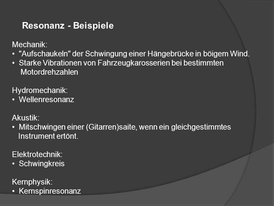 Resonanz - Beispiele Mechanik: