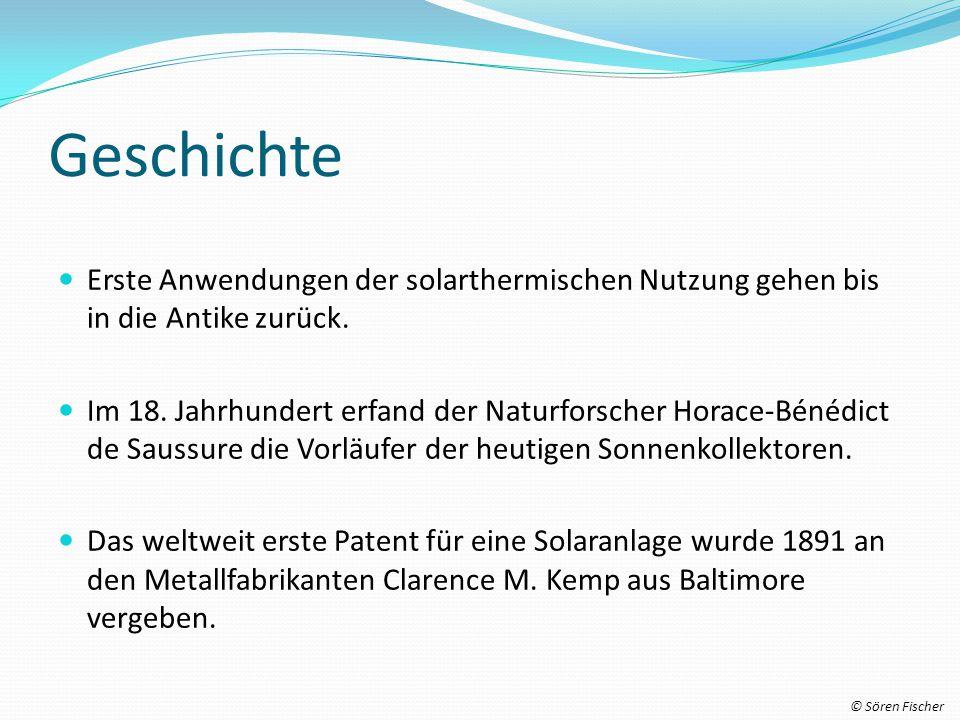 Geschichte Erste Anwendungen der solarthermischen Nutzung gehen bis in die Antike zurück.