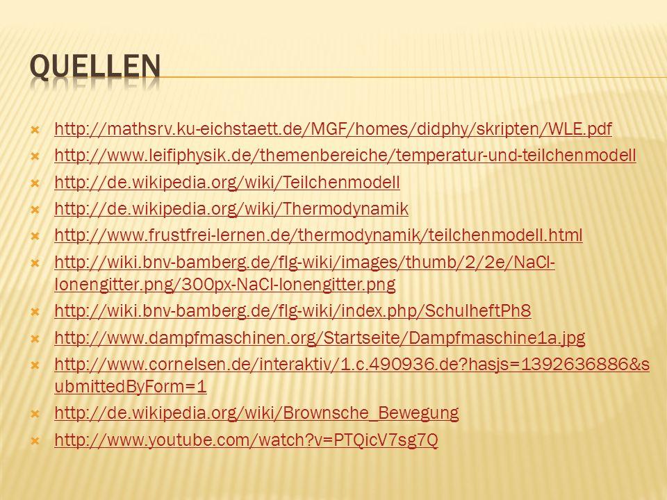 quellen http://mathsrv.ku-eichstaett.de/MGF/homes/didphy/skripten/WLE.pdf. http://www.leifiphysik.de/themenbereiche/temperatur-und-teilchenmodell.