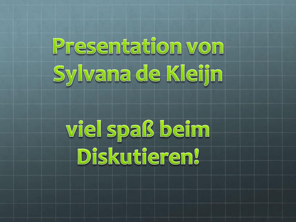 Presentation von Sylvana de Kleijn viel spaß beim Diskutieren!