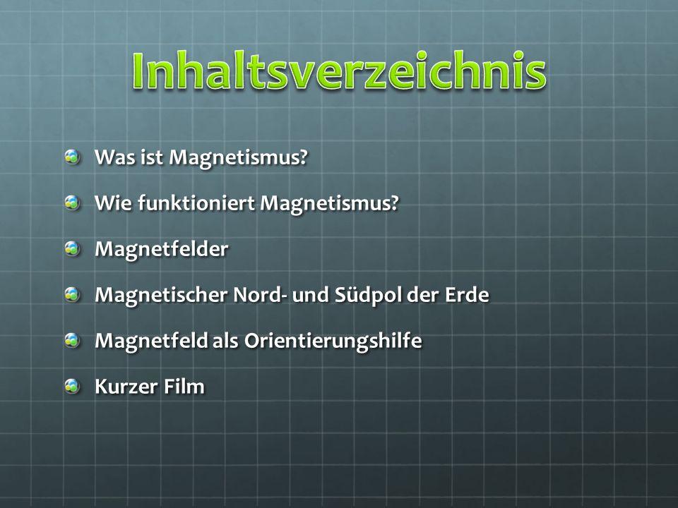 Inhaltsverzeichnis Was ist Magnetismus Wie funktioniert Magnetismus