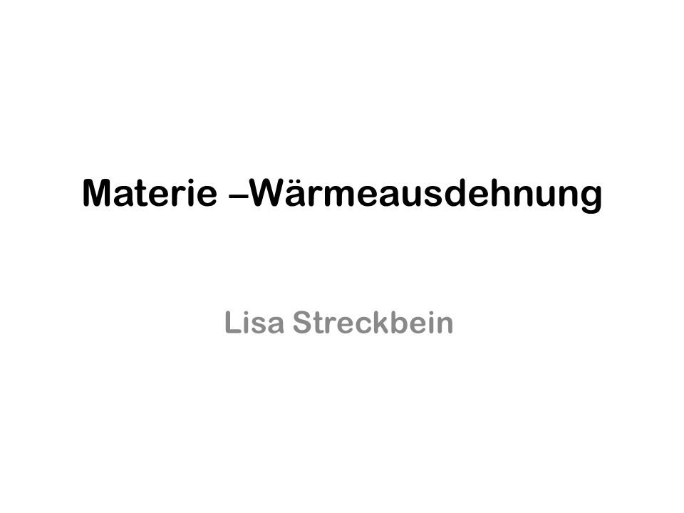 Materie –Wärmeausdehnung