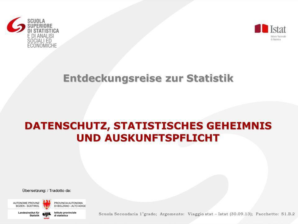 Entdeckungsreise zur Statistik DATENSCHUTZ, STATISTISCHES GEHEIMNIS UND AUSKUNFTSPFLICHT