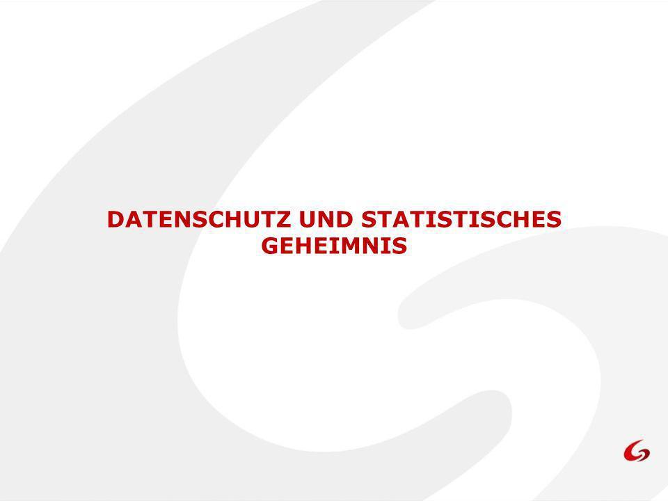 DATENSCHUTZ UND STATISTISCHES GEHEIMNIS
