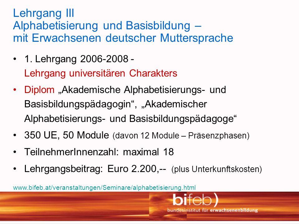 Lehrgang III Alphabetisierung und Basisbildung – mit Erwachsenen deutscher Muttersprache