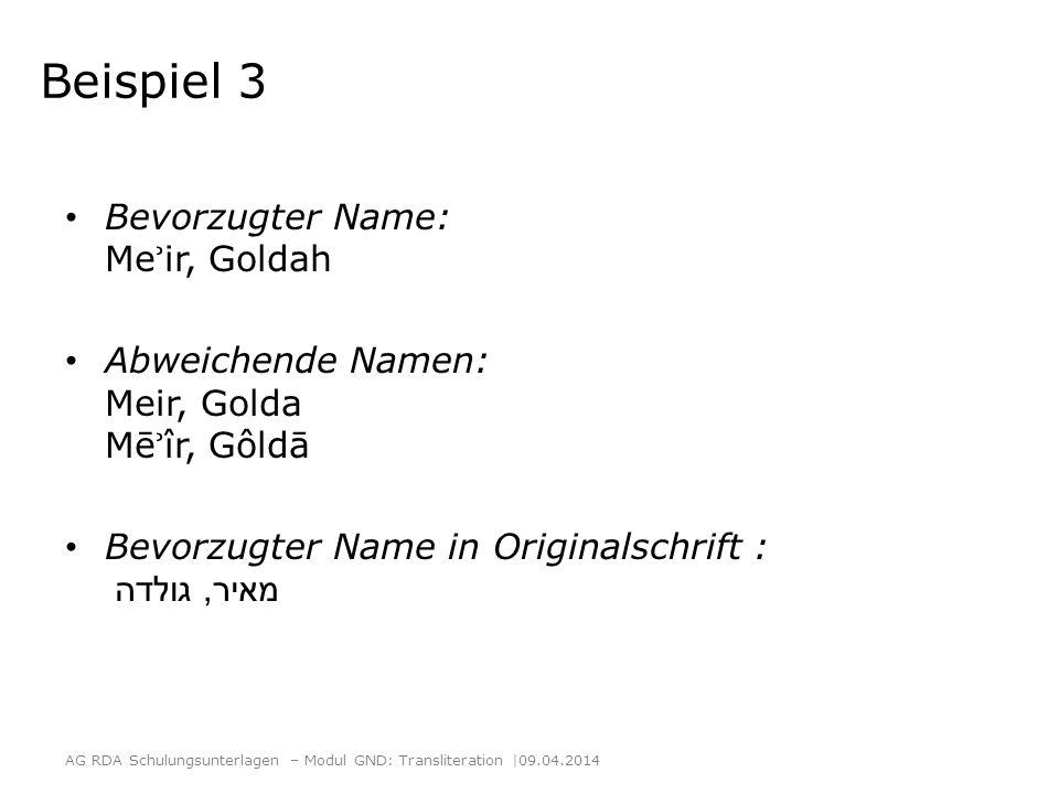 Beispiel 3 Bevorzugter Name: Meʾir, Goldah
