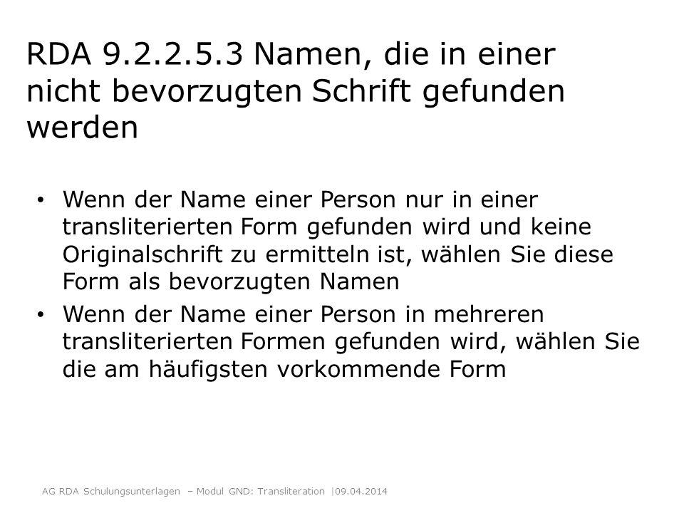 RDA 9.2.2.5.3 Namen, die in einer nicht bevorzugten Schrift gefunden werden